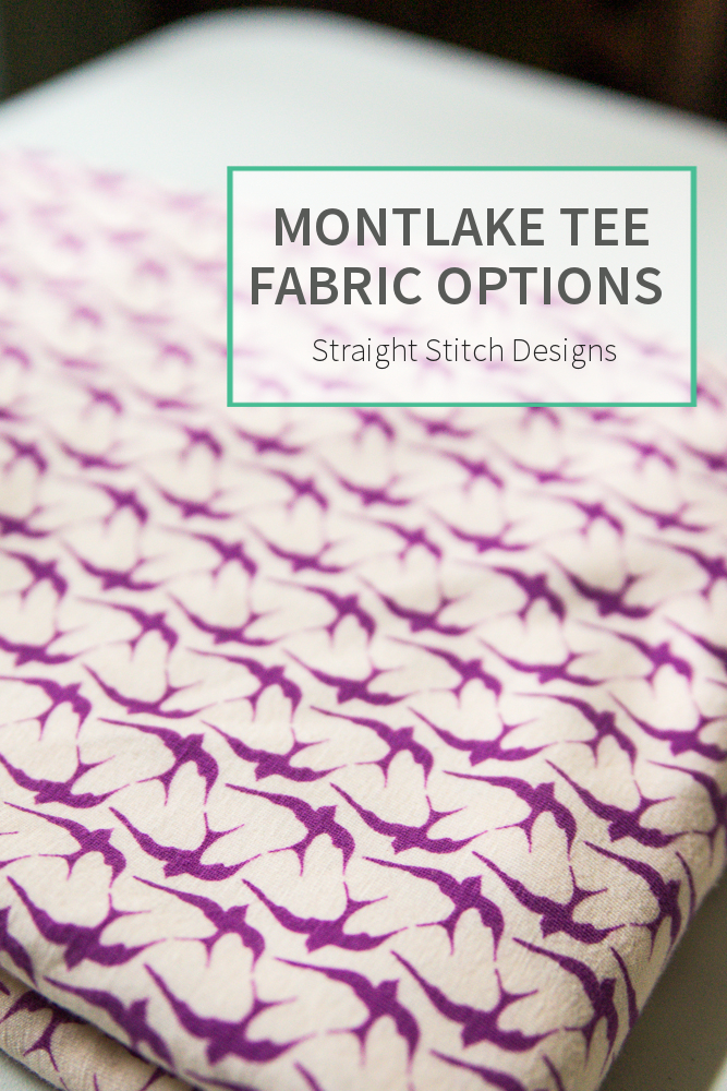 Choosing Fabric for the Montlake Tee Sewing Pattern